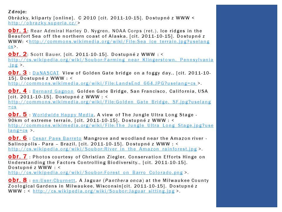 Zdroje: Obrázky, kliparty [online]. C 2010 [cit. 2011-10-15]. Dostupné z WWW < http://obrazky.superia.cz/>